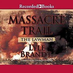 The Lawman: Massacre Trail