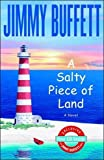 Front cover for the book A Salty Piece of Land by Jimmy Buffett