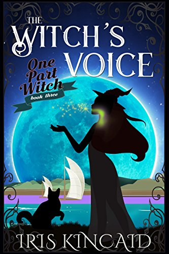 Why did such a terrible thing happen to her? Was it because she never had anything terribly important to say? Iris Kincaid's cozy paranormal mystery The Witch's Voice