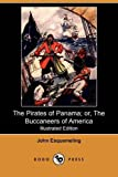 The Pirates of Panama; or, the Buccaneers of America, John Esquemeling, 1409946886