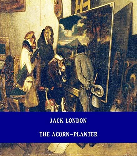 The Acorn-Planter [Unabridged Version & Active Table of Content] - Planter Acorn