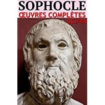 Sophocle - Oeuvres complètes LCI/44 (Annoté) (French Edition)