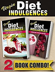 Your Favorite Food Part 2 and Virgin Diet Vitamix Recipes: 2 Book Combo (Virgin Diet Indulgences) (English Edition)
