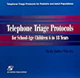 img - for Telephone Triage Protocols for School-Age Children 6 to 18 Years (Telephone Triage Protocols for Pediatric and Adult Populations) (Vol 2) book / textbook / text book