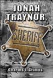 Jonah Traynor, Sheriff, Charles J. Grimes, 160703414X