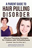 A Parent Guide to Hair Pulling Disorder, Suzanne Mouton-Odum and Ruth Golomb, 0615657400