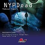 Wassernixen (NYPDead - Medical Report 6) | Andreas Masuth