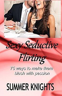 Seductive ways