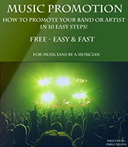 Amazon com: Music Promotion - How to promote your Band or Artist in