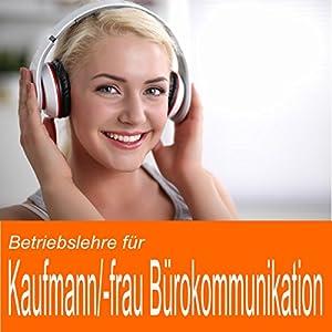 Betriebslehre für Kaufmann / Kauffrau für Bürokommunikation Hörbuch