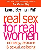 Real Sex for Real Women, Laura Berman and Dorling Kindersley Publishing Staff, 0756639808