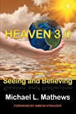 Heaven 3. 0, Michael L. Mathews, 1477260609