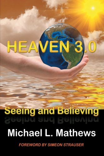 Download Heaven 3.0: Seeing and Believing PDF
