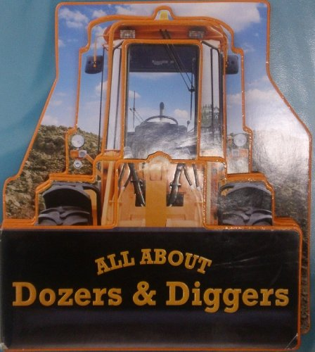 All About Dozers & Diggers