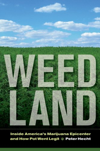 Weed Land  Inside Americas Marijuana Epicenter And How Pot Went Legit