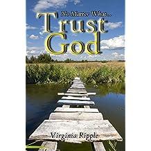Trust God! No Matter What...