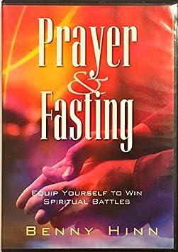 Prayer & Fasting, Equip Yourself to Win Spiritual Battles! Benny Hinn