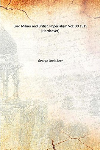 Download Lord Milner and British Imperialism Vol: 30 1915 [Hardcover] ebook