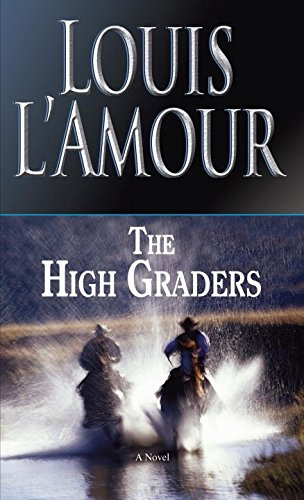 The High Graders: A Novel