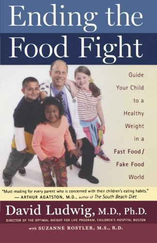 Ending the Food Fight: Guide Your Child to a Healthy Weight in a Fast Food/ Fake Food World Paperback - March 18, 2008 (Ending The Food Fight compare prices)