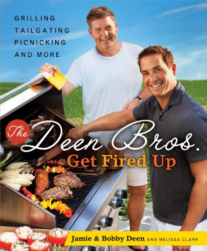 Bros Dinner (The Deen Bros. Get Fired Up: Grilling, Tailgating, Picnicking, and More)