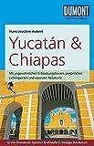DuMont Reise-Taschenbuch Reiseführer Yucatan & Chiapas: mit Online-Updates als Gratis-Download