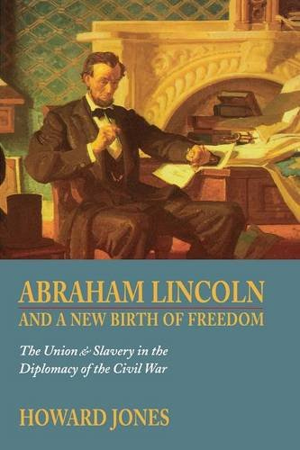 Abraham Lincoln and a New Birth of Freedom: The Union and Slavery in the Diplomacy of the Civil War