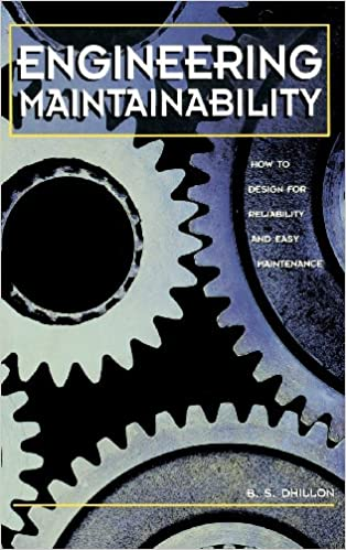 Engineering maintainability : how to design for reliability and easy maintenance