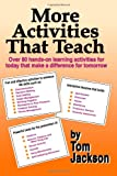 More Activities That Teach, Tom Jackson, 0966463331