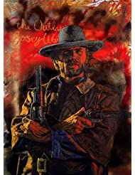 Clint Eastwood - The Outlaw and Josey Wales 28 quot; x 40 quot; Signed and Numbered Limited Edition