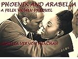 Phoenix and Arabella: A Felix Women Prequel