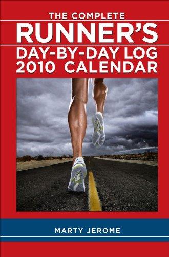 The Complete Runner's Day-By-Day Log: 2010 Desk Calendar Day 2010 Desk Calendar
