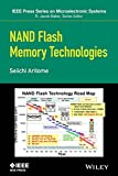 NAND Flash Memory Technologies (IEEE Press Series on Microelectronic Systems)