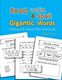 Read, Write & Spell Gigantic Words: Playing with Word Parts Workbook