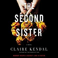 The Second Sister: A Novel Audiobook by Claire Kendal Narrated by Emma Gregory