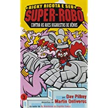 Ricky Ricota e seu Super-Robô Contra as Aves Vigaristas de Vênus - Ricky Ricota e Seu Super-Robô Volume 3