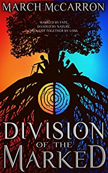 Division of the Marked (The Marked Series Book 1) by [McCarron, March]