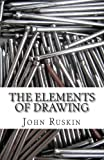 The Elements of Drawing, John Ruskin, 1453842640