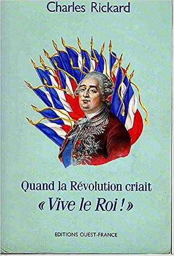 """Livre Quand la Révolution criait """"vive le Roi !"""" epub, pdf"""
