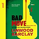 Bad Move: A Zack Walker Mystery, Book 1 Hörbuch von Linwood Barclay Gesprochen von: William Hope