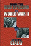 From the Great Depression to World War II, Joseph Szalay, 1563117770