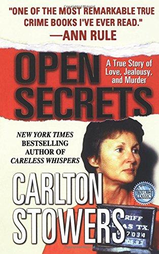 Open Secrets: A True Story of Love, Jealousy, and Murder (True Crime Classics)