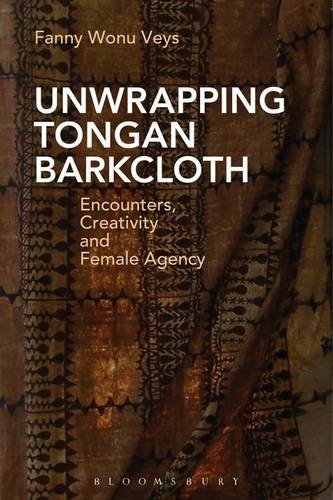 Unwrapping Tongan Barkcloth: Encounters, Creativity and Female Agency 発売日
