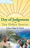 Day of Judgement and Ten Other Stories, Edgar E. Smith, 1467889229
