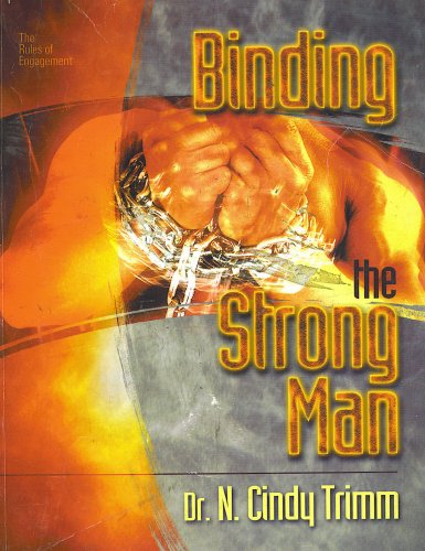 Binding the Strong Man (Rules of Engagement, Volume II) (Rules Of Engagement Volume 2)