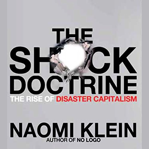 The Shock Doctrine: The Rise of Disaster Capitalism Audiobook [Free Download by Trial] thumbnail