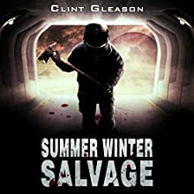 Summer Winter Salvage Audiobook by Clint Gleason Narrated by Chip McCullough