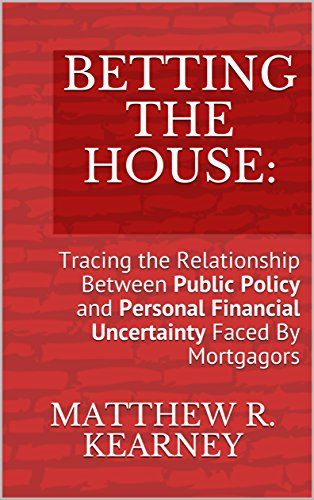 betting-the-house-tracing-the-relationship-between-public-policy-and-personal-financial-uncertainty-