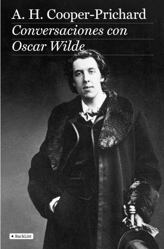 Conversaciones con Oscar Wilde por A. H. Cooper-Prichard