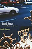 Bad Jews and Other Stories, Gerald Shapiro, 0803293127
